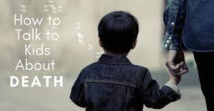 How to Talk to Children about Death?