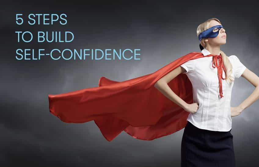5 Steps to Build Self Confidence