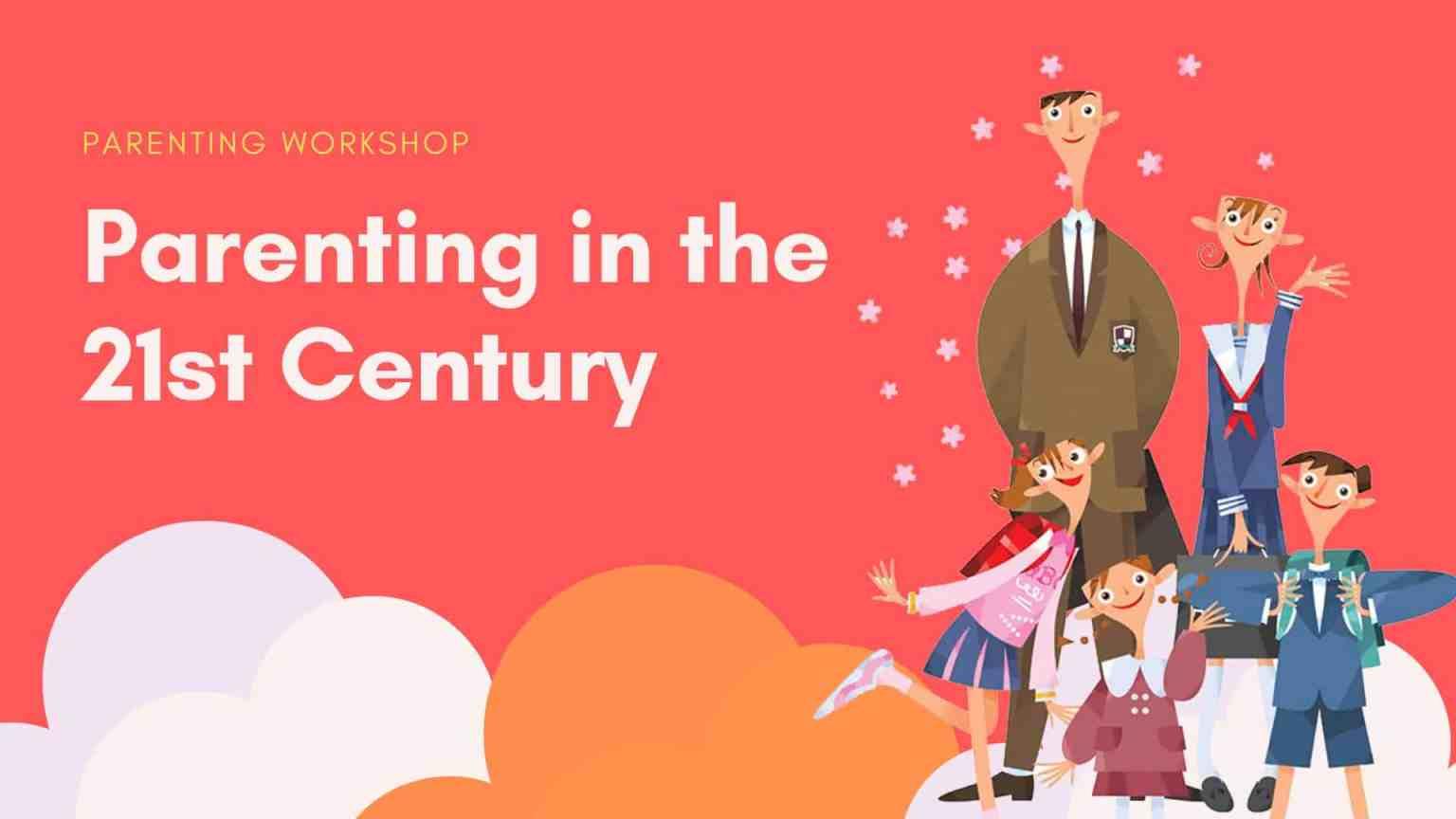 21st Century Parenting Workshop